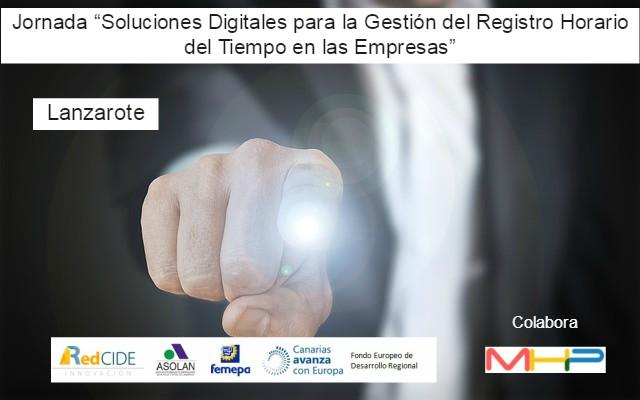 """Jornada """"Soluciones Digitales para la Gestión del Registro Horario del Tiempo en las Empresas"""" Lanzarote"""